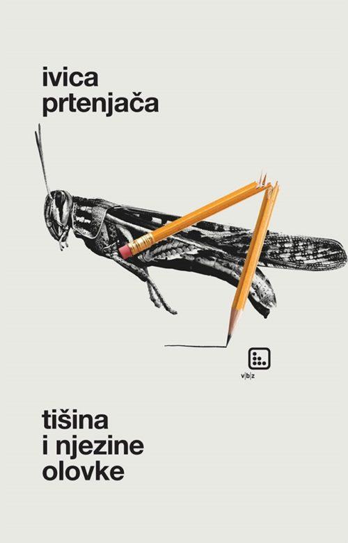 Tišina i njezine olovke Ivica Prtenjača