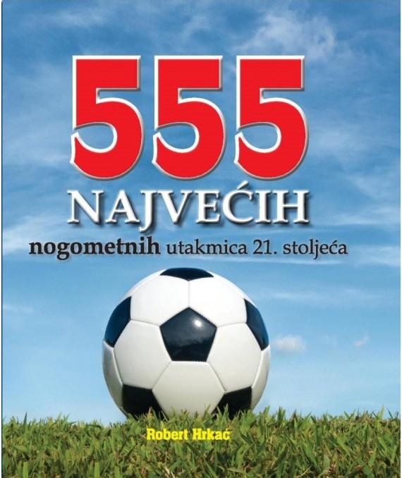 555 najvećih nogometnih utakmica 21. stoljeća