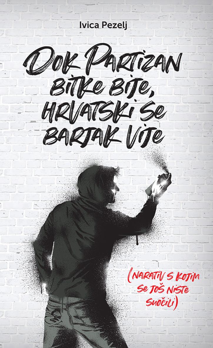 Dok partizan bitke bije, hrvatski se barjak vije